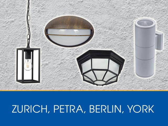 New models outdoor lighting fixtures – PETRA, BERLIN, YORK, ZURICH